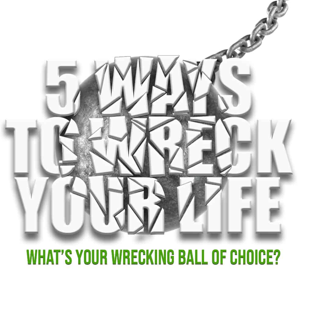 5 Ways to Wreck Your Life 1026x1026